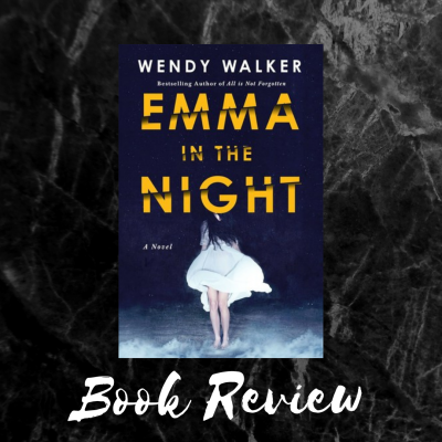 Emma in the Night by Wendy Walker | Book Review