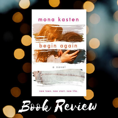 Begin Again: Allie and Kaden's Story by Mona Kasten | Book Review