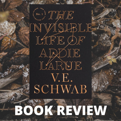 The Invisible Life of Addie LaRue | Book Review