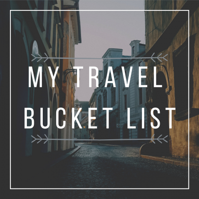 A Wanderluster's Travel Bucket List