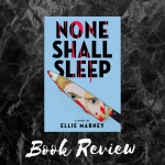 None Shall Sleep Cover Book Review