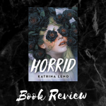 Book cover of Horrid by Katrina Leno - Book Review