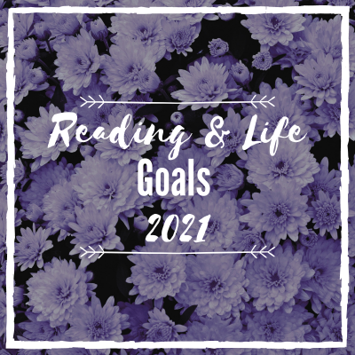 2021 Reading and Life Goals