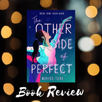 The Other Side of Perfect by Mariko Turk | Book Review